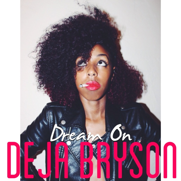 Deja + Bryson + Dream + On